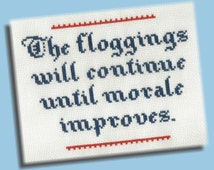 Funny Cross Stitch Pattern: The Floggings Will Continue...   INSTANT DOWNLOAD