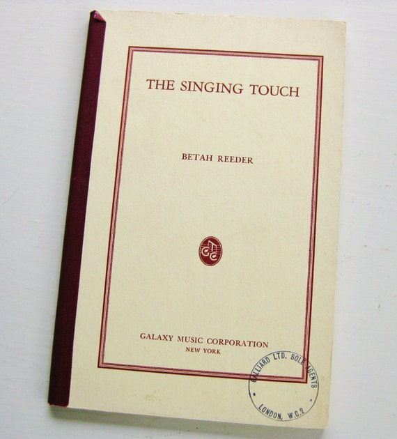 """Scarce 1943 """"The Singing Touch"""" by Betah Reed. Not ex-library. Galaxy Music Corp. Pianos. Musical instruction. Gifts for musician. Piantists"""