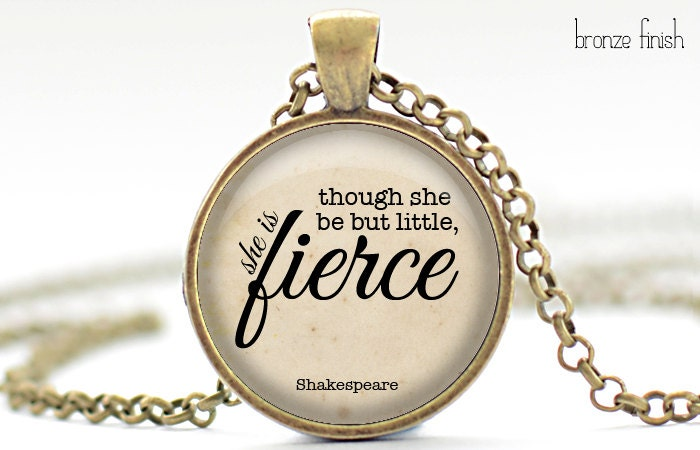 though she be but little she is fierce necklace by frenchhoney