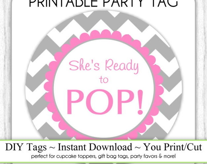 She's Ready to Pop Printable party tag, Gray and Hot Pink Chevron, Baby Shower Instant Download, Cupcake Topper, You Print, You Cut