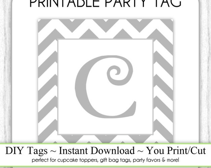 Instant Download - LETTER C, Chevron Party Tag, Monogram Party Tag, Gray Chevron Monogram, DIY Cupcake Topper, You Print, You Cut