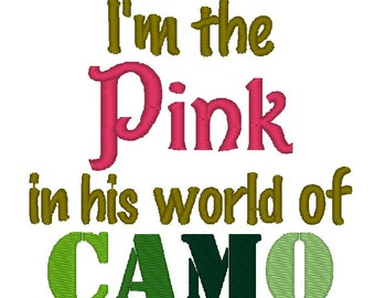 Instant Download: I'm the Pink in his World of Camo Embroidery Design