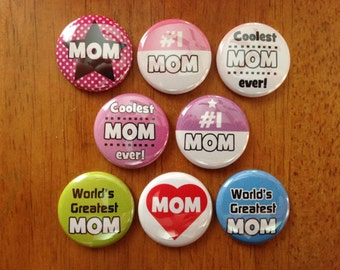 Mom Buttons Set of 8 Pinback Buttons Mother Day, Mom love, Mothers Day