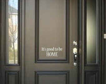 It's Good To Be Home Door Quote Vinyl Wall Decal