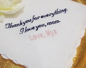 Custom Embroidered Handkerchief for Mother of the Bride - 15 Word Limit - Personalized Gift for Mom - Embroidered Ladies Handkerchief