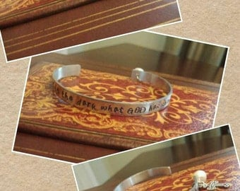 Hand Stamped Bible Verse Cuff Bracelet - Never Doubt in the Dark