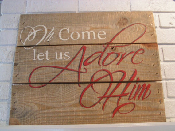 Items similar to indoor or outdoor christmas sign o come for Outdoor christmas signs