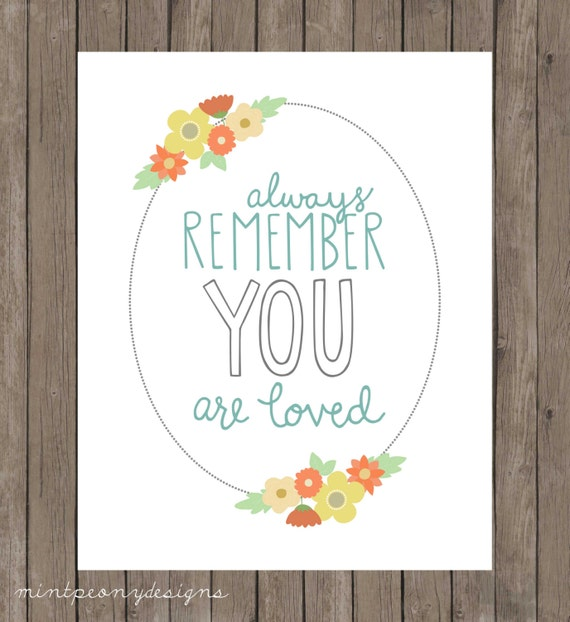 Items Similar To Always Remember, You Are Loved. Floral