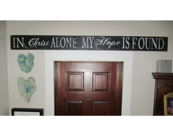 Christian wood art In Christ Alone my Hope is found distressed sign on reclaimed wood