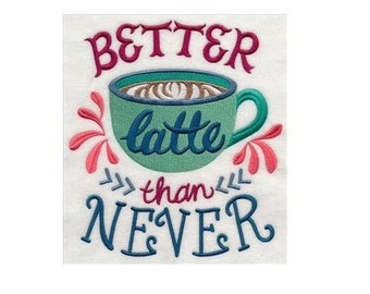 """PAIR hand towels - Better Latte than never - coffee themed - EMBROIDERED 15 x 25"""" for kitchen"""