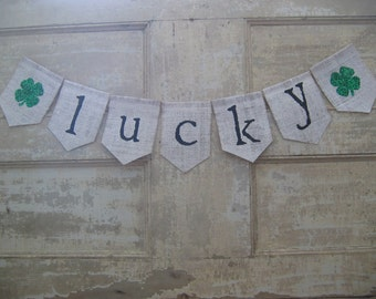 Lucky Banner, Lucky Bunting, Lucky Garland, St Patricks Day Decor, St Patricks Day Banner, Irish Decor, Burlap Banner, Rustic, Shamrocks