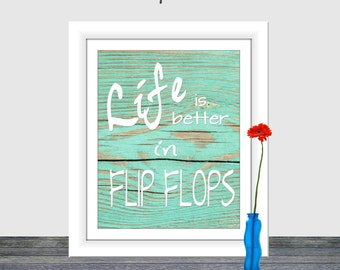 Life is Better in Flip Flops, Beach Sign, Surf print, Beach print, Printable wall art, Distressed Wood Sign, flip flops, Home Decor, 8x10