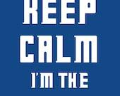 Keep Calm I'm The Doc...