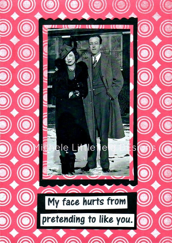 My Face Hurts From Pretending To Like You Funny And Snarky Greeting Card