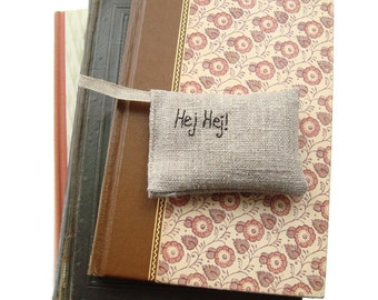 Hej Hej Lavender  sachet in linen with Swedish embroidered text