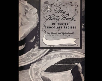 My Party Book of Tested Chocolate Recipes - Vintage Recipe Book c. 1938