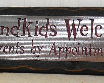 GRANDKIDS  WELCOME! Parents by APPOINTMENT- Wall hanging, plaque, sign, gift, steel and Cedar