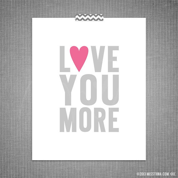 love you more diy printable digital wall art 4x6 5x7 8x10. Black Bedroom Furniture Sets. Home Design Ideas