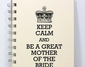Mother of the Bride Wedding Planner Journal Notebook - Keep Calm and Be a Great Mother of the Bride - Small 5.5 x 4.25 Inches - Ivory