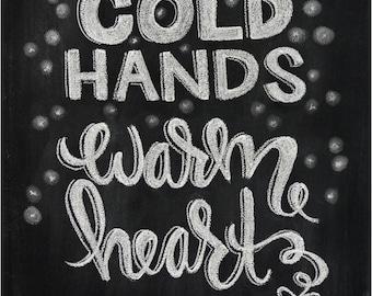 Chalkboard Print - Digital File 8x10 - Cold Hands, Warm Heart