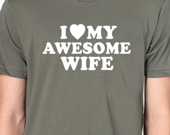 Awesome Wife Shirt I Love My Awesome Wife Men T shirt Valentine's Day Gift Husband Gift Funny T Shirt Wedding Gift Cool Shirt