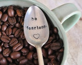 Be Fearless - Hand Stamped, Inspirational Vintage Coffee Spoon for Coffee Lovers