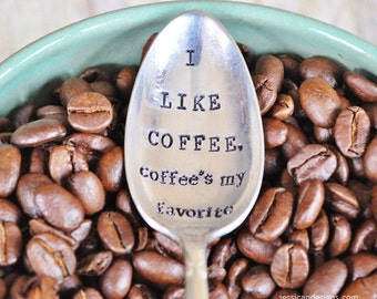 I Like Coffee, Coffee's My Favorite - Hand Stamped Vintage Coffee Spoon for your Coffee Lovin' Friend