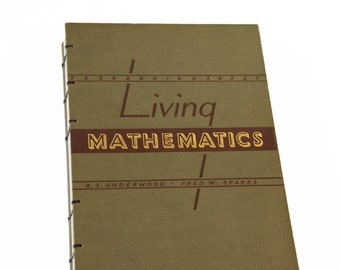 1940 LIVING MATHEMATICS Vintage Notebook Journal