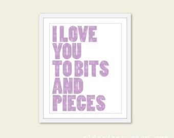 I Love You To Bits And Pieces - Nursery Typography Digital Art Print - Purple Lavender - Modern Nursery Wall Decor - Under 20