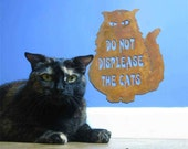 Do Not Displease the Cats Wall Mount Sign