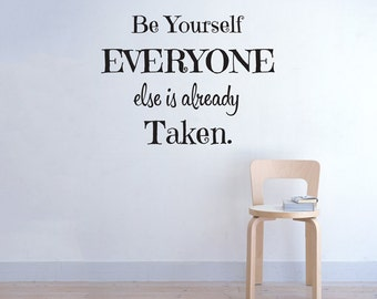 Be Yourself Everyone Else is Already Taken Vinyl Wall Decal, Oscar Wilde Wall Quote Words, Baby Nursery Decor, Typography Vinyl WAL-A172