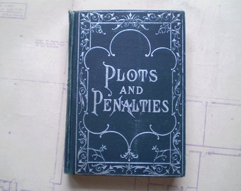 Plots and Penalties - 1902 - by William H. Hinrichsen - Illustrated - Illinois Political History
