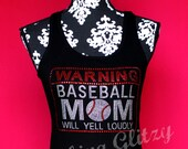 Warning Baseball Mom Will Yell Loudly Rhinestone Tank Top or Tee sizes SM - 3XL All Colors Available
