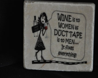 Wine is to Woman Coasters Set of 4 handcrafted