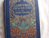 1921 Camp Fires and Guide Posts by Henry Van Dyke book
