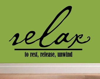 vinyl wall decal quote - Relax to rest, release, unwind - H023