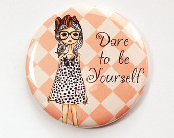 Pocket mirror, mirror, purse mirror, Be Yourself, gift for her, Orange, gift for girl, Dare to be yourself, Inspiration (3571)