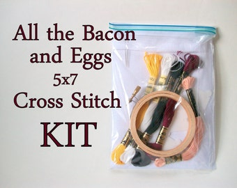 Cross Stitch Kit -- All the Bacon and Eggs you Have patterned to fit in a 5x7 frame