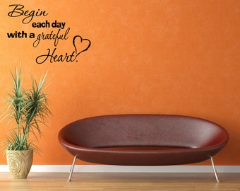 Wall Quotes Begin Each Day with a Grateful Heart Vinyl Wall Decal Quote Removable Bedroom Wall Sticker Home Decor (GX16)