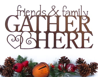 Friends & Family Gather Here Metal Sign - Copper, 15x7.5, Outdoor Wall Art, Family Wall Decor, Metal Wall Decor
