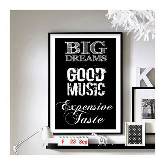 Home quotes big dreams good music expensive by brixtoncreative for Good house music