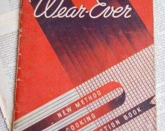 Vintage Cookbook, Wearp-Ever, New Methold Cooking Instruction Book.
