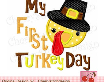 """My First Turkey Day Thanksgiving Embroidery Appliqque - 4x4 5x5 6x6"""""""