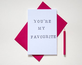 You're my favourite handmade stamped typography greeting card thank you special