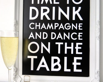 Print by Honey and Fizz - Time to drink Champagne. An fun quote printed on matt 200gsm paper - white