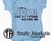 Star Wars Baby Outfit - I Am A Jedi Like My Father Before Me