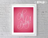 Oh Baby Pink Nursery Printable, 8x10 instant download, nursery print or Baby Shower decor, Pink nursery