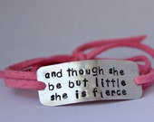 hand stamped quote bracelet and though she be but little she is fierce, inspirational jewelry, graduation gift, handstamped wrap bracelet,