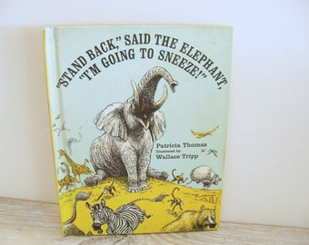 Stand Back Elephant Going To Sneeze Vintage Children's Picture Book Animal Book Patricia Thomas Wallace Tripp Illustrated Book 1971