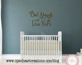 "Owl Always Love You Nursery Wall Decal - Baby Nursery Wall Decals with Owl 22h x 32""w BA0317"